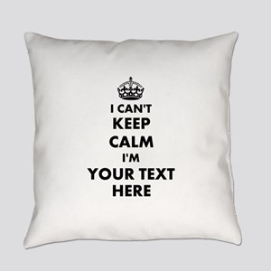 I cant keep calm Everyday Pillow