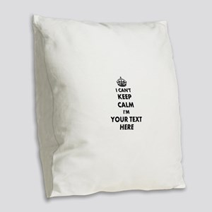 I cant keep calm Burlap Throw Pillow