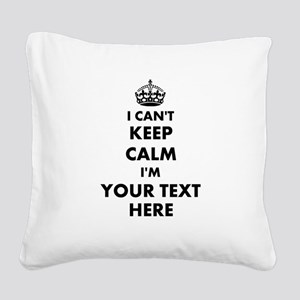 I cant keep calm Square Canvas Pillow