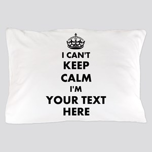 I cant keep calm Pillow Case
