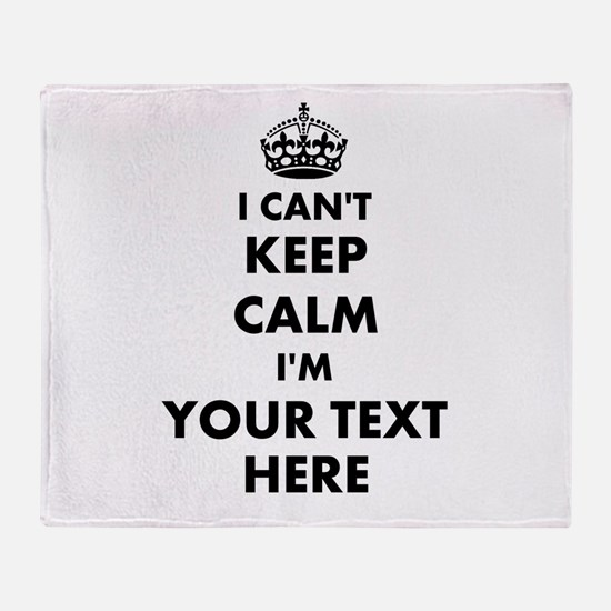 I cant keep calm Throw Blanket
