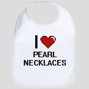 I love Pearl Necklaces digital design Bib