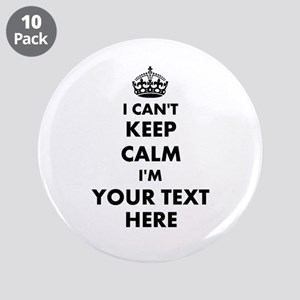 "Funny I Cant Keep Calm 3.5"" Button (10 Pack)"
