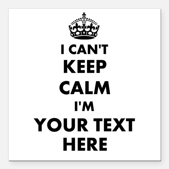 "I cant keep calm Square Car Magnet 3"" x 3"""