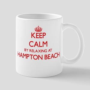 Keep calm by relaxing at Hampton Beach New Ha Mugs