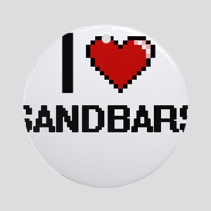 I love Sandbars digital design Round Ornament