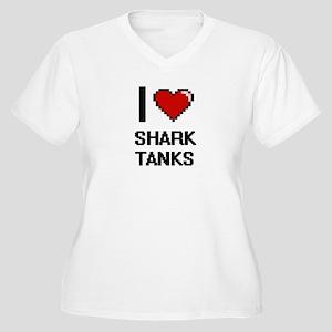 I love Shark Tanks digital desig Plus Size T-Shirt