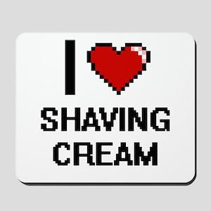 I love Shaving Cream digital design Mousepad