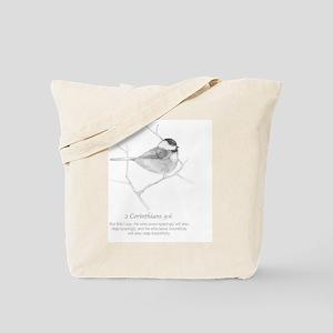 2 Corinthians 9:6 Chickadee Drawing Tote Bag