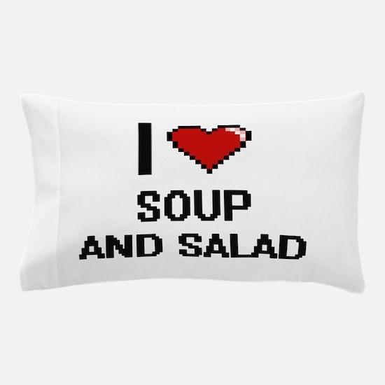 I love Soup And Salad digital design Pillow Case