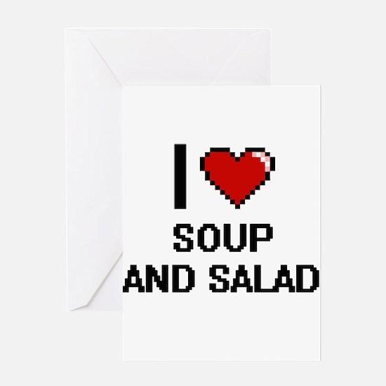 I love Soup And Salad digital desig Greeting Cards