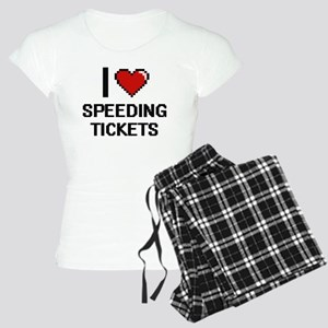 I love Speeding Tickets dig Women's Light Pajamas