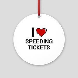 I love Speeding Tickets digital des Round Ornament