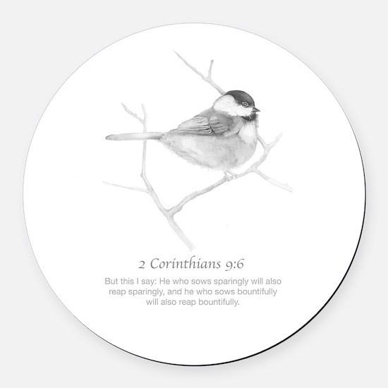 2 Corinthians 9:6 Chickadee Drawi Round Car Magnet