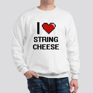 I love String Cheese digital design Sweatshirt