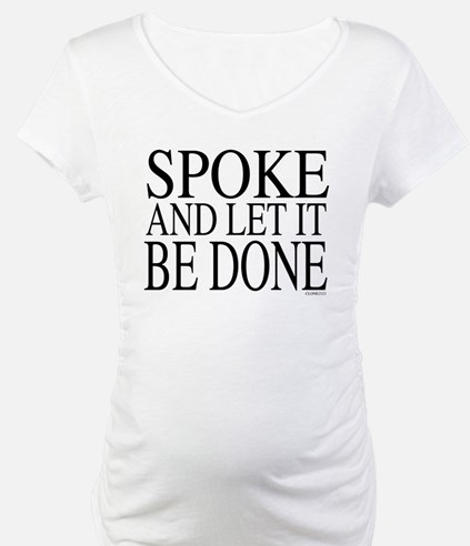 Spoke and let it be done Shirt
