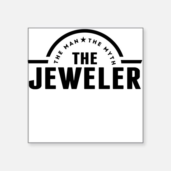 The Man The Myth The Jeweler Sticker