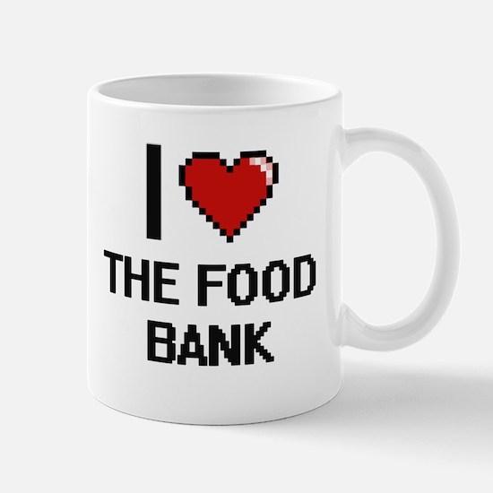 I love The Food Bank digital design Mugs