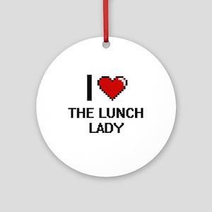 I love The Lunch Lady digital desig Round Ornament