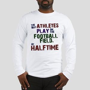 The Best Athletes Long Sleeve T-Shirt