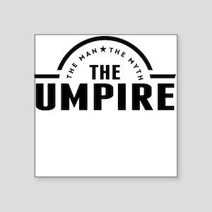 The Man The Myth The Umpire Sticker