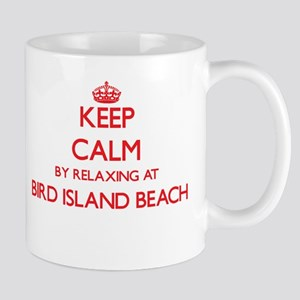 Keep calm by relaxing at Bird Island Beach No Mugs