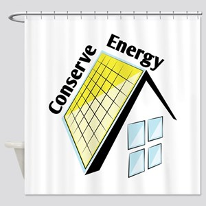 Conserve Energy Shower Curtain