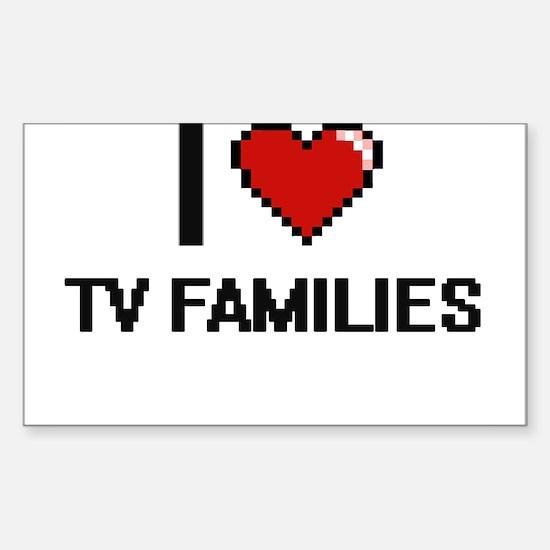 I love Tv Families digital design Decal