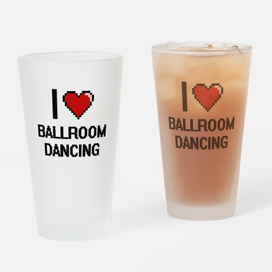 I love Ballroom Dancing digital des Drinking Glass