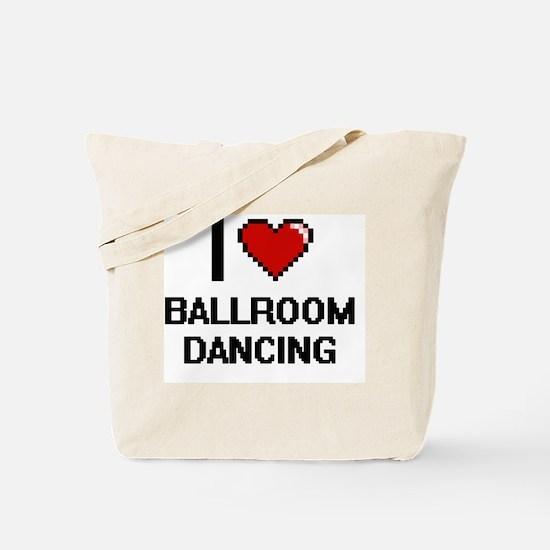 I love Ballroom Dancing digital design Tote Bag
