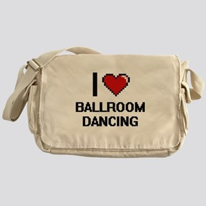 I love Ballroom Dancing digital desi Messenger Bag