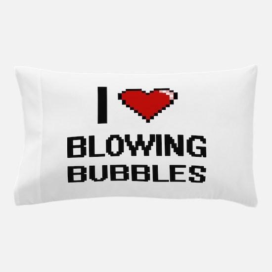 I love Blowing Bubbles digital design Pillow Case