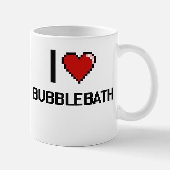 I love Bubblebath digital design Mugs