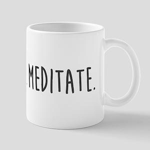 Don't hate - Meditate Mugs