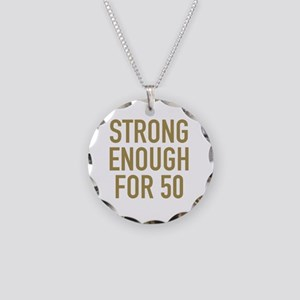 Strong 50th Birthday Necklace Circle Charm