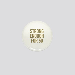 Strong 50th Birthday Mini Button