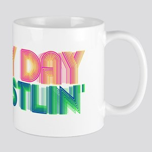 Every day I'm hustlin' Mugs