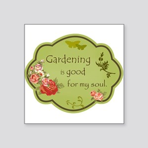 Gardening is good for my soul Sticker