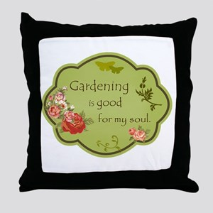 Gardening is good for my soul Throw Pillow
