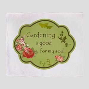 Gardening is good for my soul Throw Blanket