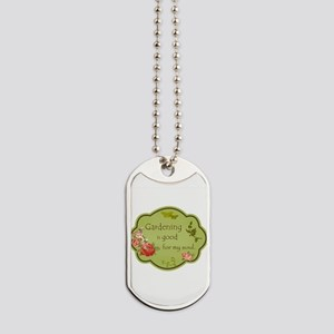 Gardening is good for my soul Dog Tags
