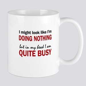 QUITE BUSY Mugs