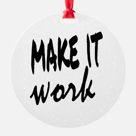 Make it Work Ornament