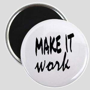 Make it Work Magnet