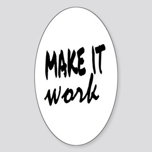 Make it Work Sticker (Oval)