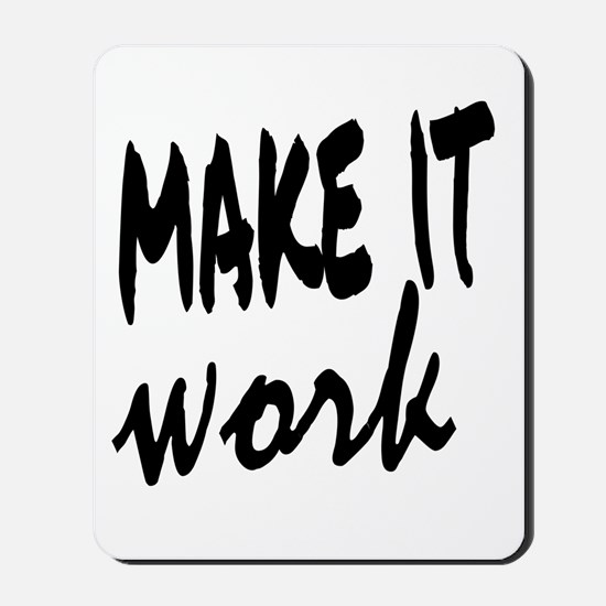 Make it Work Mousepad