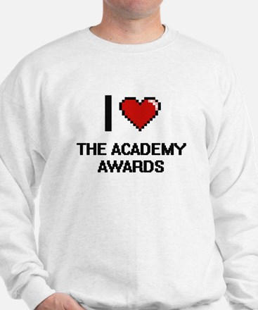 I love The Academy Awards digital desi Sweatshirt