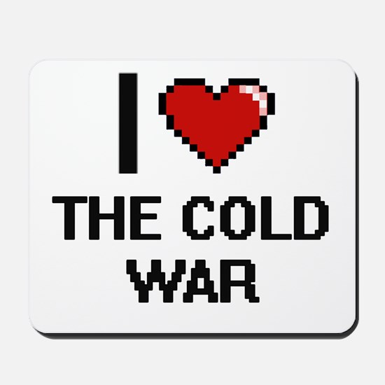 I love The Cold War digital design Mousepad