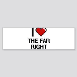 I love The Far Right digital design Bumper Sticker