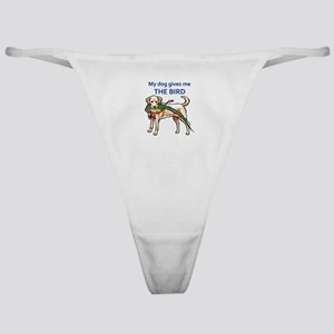 DOG GIVES ME THE BIRD Classic Thong